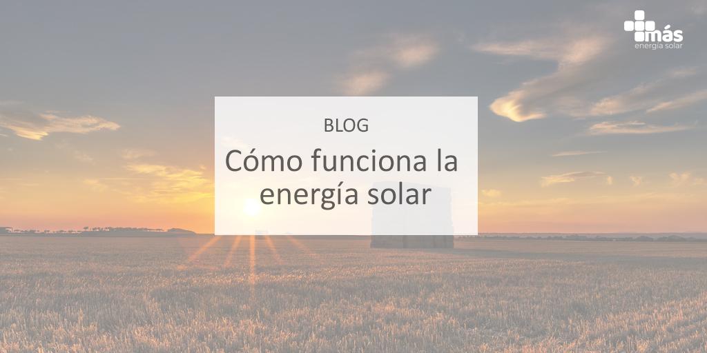 funcionamiento energía solar Más Energía Solar