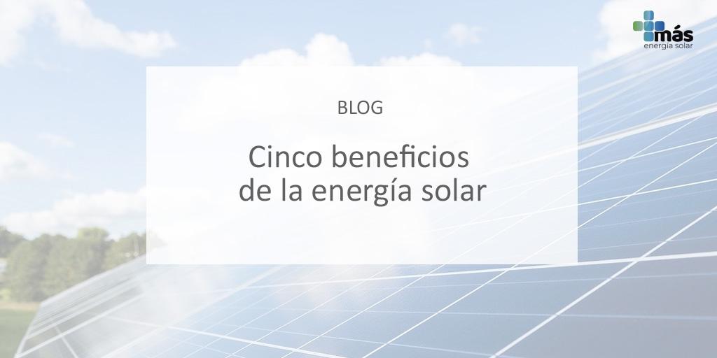 Cinco beneficios de la energía solar