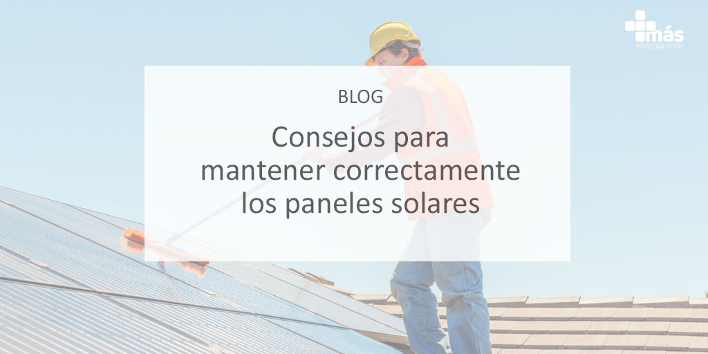 mantenimiento de las placas solares Más Energía Solar